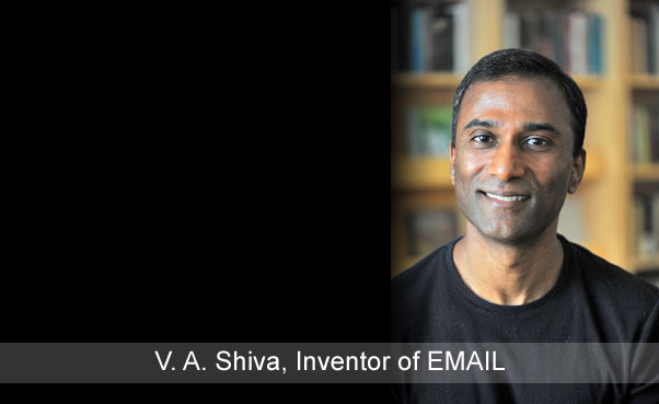 V. A. Shiva Ayyadurai, Dr. EMAIL, Inventor of the World's First EMAIL System